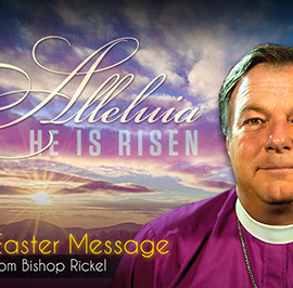 An Easter Message from Bishop Rickel