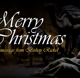 Being Christ to the World: A Christmas Message from Bishop Rickel