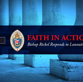Faith in Action: Bishop Rickel Responds to Lawsuit Questions (Part I)