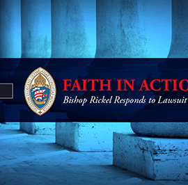 Faith in Action: Bishop Rickel Responds to Lawsuit Questions (Part II)