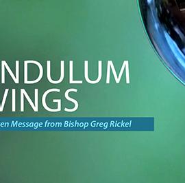 Pendulum Swings: A Lenten Message from Bishop Rickel