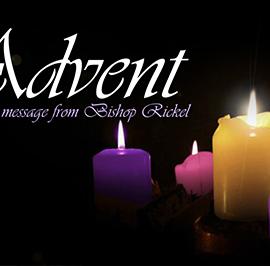 A Season of Anticipation – Bishop Rickel's Advent Message