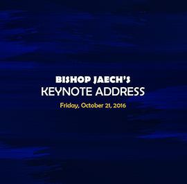 Bishop Richard Jaech – Convention Keynote Address