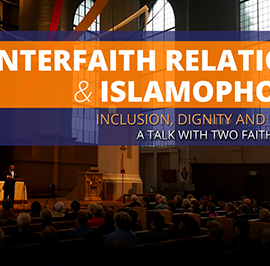 Interfaith Relations and Islamophobia – A Conversation of Muslims and Christians