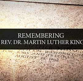Remembering the Rev. Dr. Martin Luther King, Jr.
