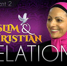 Being Neighbors to Our Muslim Sisters and Brothers – Part 2