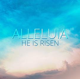 Alleluia – He is Risen: Bishop Rickel's 2018 Easter Message