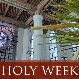 Holy Week – A Journey with Jesus