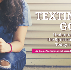 Texting God – The Spirituality of Youth: A Better Together Webinar